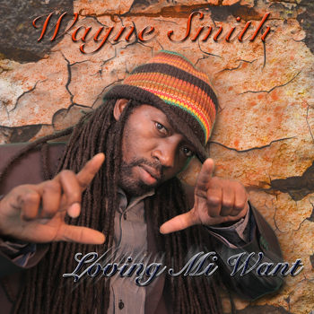 Wayne Smith - Loving Mi Want - EP