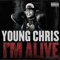 Young Chris - I'm Alive (Explicit)