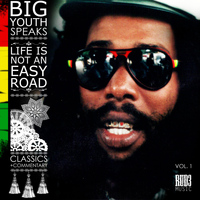 Big Youth - Big Youth Speaks: Life Is Not an Easy Road