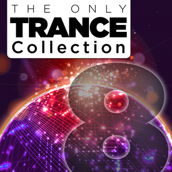 Various Artists - The Only Trance Collection 08