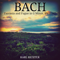 Karl Richter - Bach: Fantasia and Fugue in G Minor, BWV 542