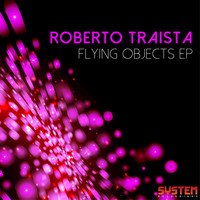 Roberto Traista - Flying Objects EP
