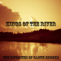 Kings of the River - The Favorites of Garth Brooks