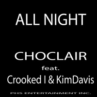 Crooked I - All Night (feat. Crooked I & Kim Davis)