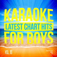 Karaoke - Ameritz - Karaoke - Latest Chart Hits for Boys, Vol. 16