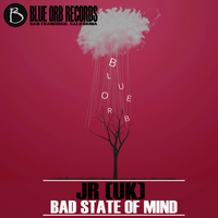 JR (UK) - Bad State Of Mind