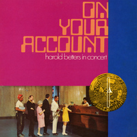Harold Betters - On Your Account, In Concert