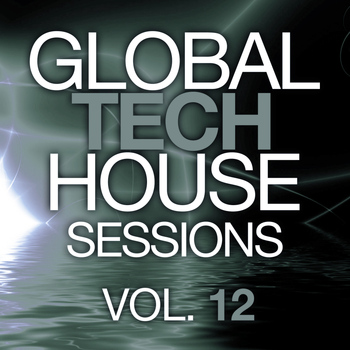 Various Artists - Global Tech House Sessions Vol. 12