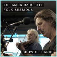 Show Of Hands - The Mark Radcliffe Folk Sessions: Show of Hands