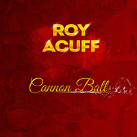 Roy Acuff - Cannon Ball