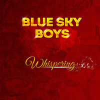 Blue Sky Boys - Whispering