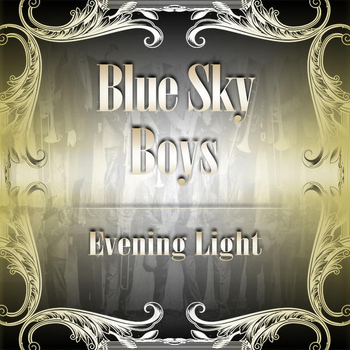 Blue Sky Boys - Evening Light