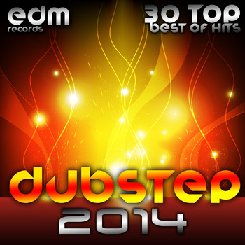 Various Artists - Dubstep 2014 (30 Top Best Of Hits, Drumstep, Trap, Electro Bass, Grime, Filth, Hyph, 140, Brostep)