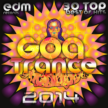 Various Artists - Goa Trance 2014 - 30 Top Best of Hits, Progressive House, Acid Techno, Psychedelic Electronic Dance
