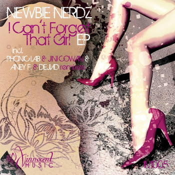 Newbie Nerdz - I Cant Forget That Girl EP