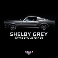 Shelby Grey - Motor City Jackin EP