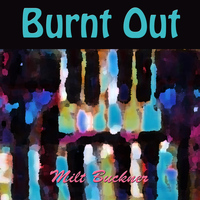 Milt Buckner - Burnt Out