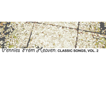 Various Artists - Pennies From Heaven: Classic Songs, Vol. 2