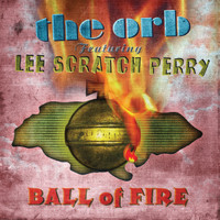 The Orb - Ball Of Fire