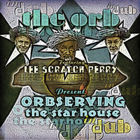 The Orb - Orbserving The Star House In Dub