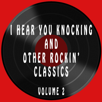 Various Artists - I Hear You Knocking & Other Rockin' Classics, Vol. 2