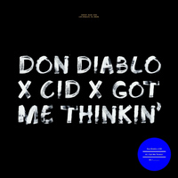 Don Diablo and CID - Got Me Thinkin'