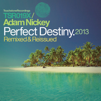 Adam Nickey - Perfect Destiny [Remixed & Reissued]