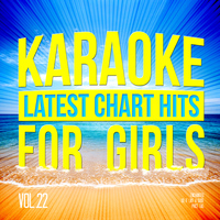 Karaoke - Ameritz - Karaoke - Latest Chart Hits for Girls, Vol. 22