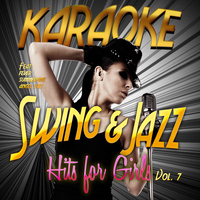 Karaoke - Ameritz - Karaoke - Swing & Jazz Hits for Girls, Vol. 7