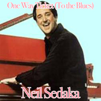 Neil Sedaka - One Way Ticket (To the Blues)