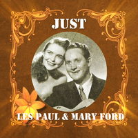 Les Paul, Mary Ford - Just Les Paul & Mary Ford