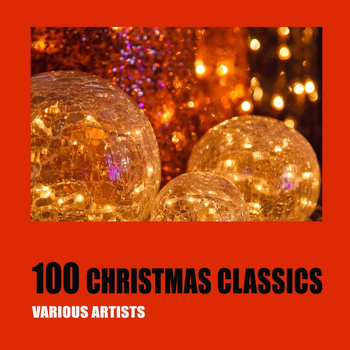 Various Artists - 100 Christmas Classics