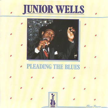 Junior Wells - Pleading the Blues