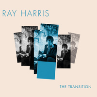 Ray Harris - The Transition