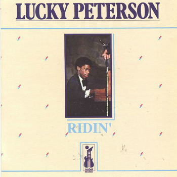 Lucky Peterson - Ridin'