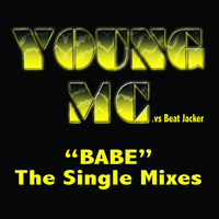 Young MC - Babe - The Single Mixes
