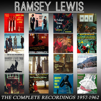 Ramsey Lewis - The Complete Recordings 1957-1962