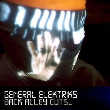 Back alley cuts / General Elektriks | Zahra, Hindi
