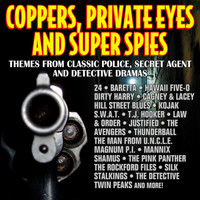 Dominik Hauser - Coppers, Private Eyes and Super Spies - Themes from Classic Police, Secret Agent and Detective Dramas