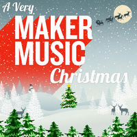 Ahmir - A Very Maker Music Christmas
