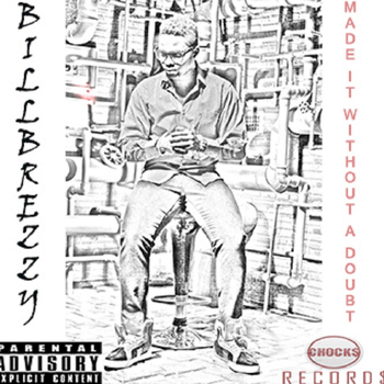 billbrezzy - Made It Without a Doubt - Mixtape