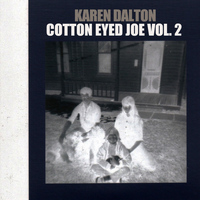 Karen Dalton - Cotton Eyed Joe, Vol. 2