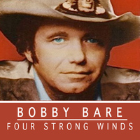 Bobby Bare - Four Strong Winds