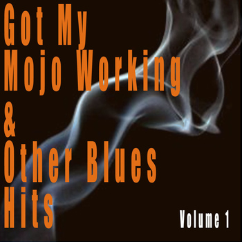 Various Artists - Got My Mojo Working & Other Blues Hits, Vol. 1