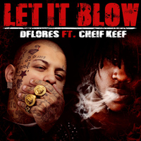 Chief Keef - Let It Blow (feat. Chief Keef)