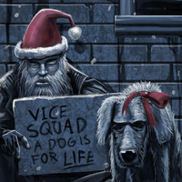 Vice Squad - A Dog Is for Life ( Not Just for Christmas )