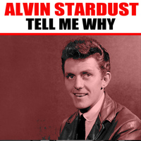 Alvin Stardust - Tell Me Why