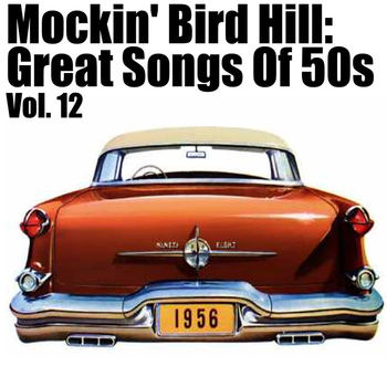 Various Artists - Mockin' Bird Hil: Great Songs Of 50s, Vol. 12