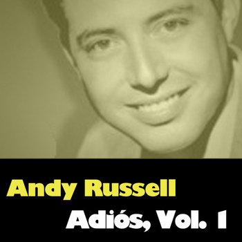 Andy Russell - Adiós, Vol. 1
