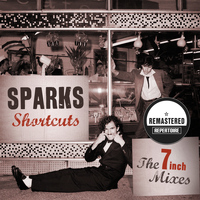 "Sparks - Shortcuts - The 7"" Mixes 1979 - 1984 (Remastered)"
